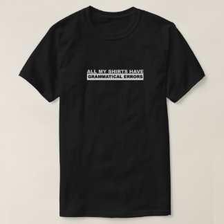Grammatical Errors T-Shirt
