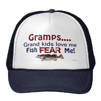 Gramps...Grand Kids Love Me Fish Fear Me Hat