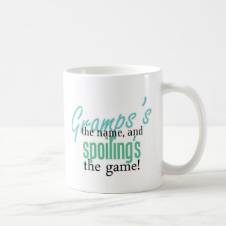 Gramps is the Name, and Spoiling's the Game Coffee Mug