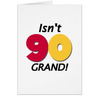 Grand 90th Birthday Card