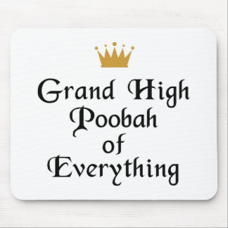 Grand High Poobah Of Everything Mouse Pad