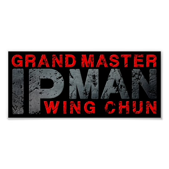 "Grand Master ""Ip Man"" Wing Chun Poster"