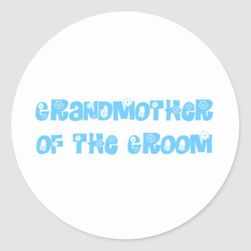 Grand Mother of the Groom Round Sticker