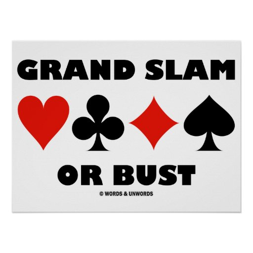 Grand Slam Or Bust (Bridge Card Suits) Posters