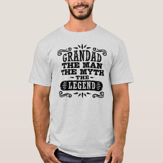 Grandad The Man The Myth The Legend T-Shirt