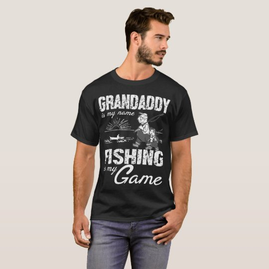Grandaddy Is My Name Fishing T-Shirt