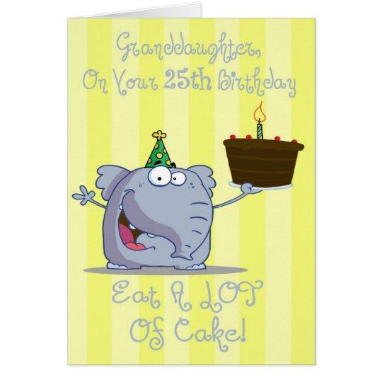 Granddaughter Eat More Cake 25th Birthday Card
