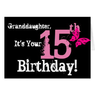 Granddaughter's 15th birthday, pink butterfly. card