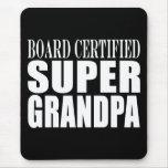 Grandfather Grandpas Board Certified Super Grandpa Mousepads