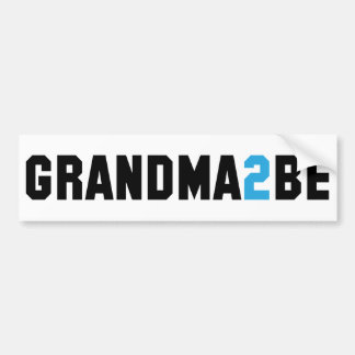 Grandma2Be - Grandma To Be Car Bumper Sticker