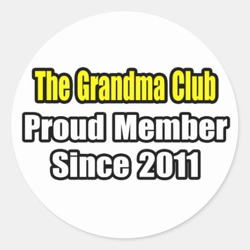 Grandma Club .. Proud Member Since 2011 Round Sticker