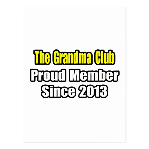 Grandma Club .. Proud Member Since 2013 Postcards