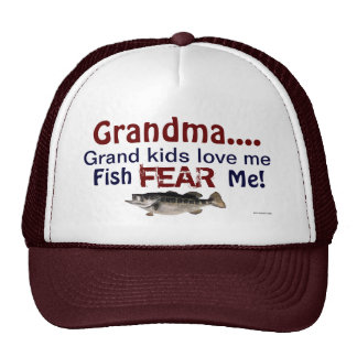 Grandma...Grand Kids Love Me Fish Fear Me Hat
