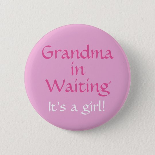 Grandma in waiting (for a girl)button 6 cm