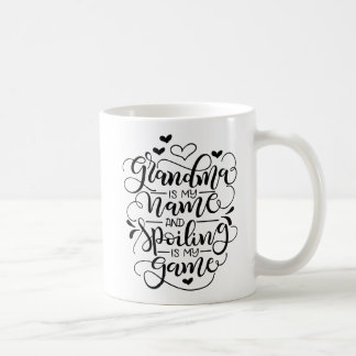 Grandma is my name, and spoiling is my game coffee mug