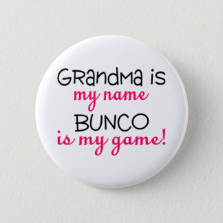 Grandma Is My Name Bunco Is My Game 6 Cm Round Badge