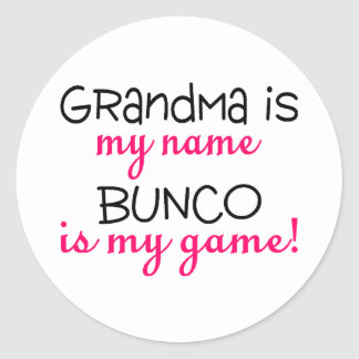 Grandma Is My Name Bunco Is My Game Round Sticker