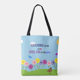 Grandma is my Name. Spoiling is my Game. Tote Bag