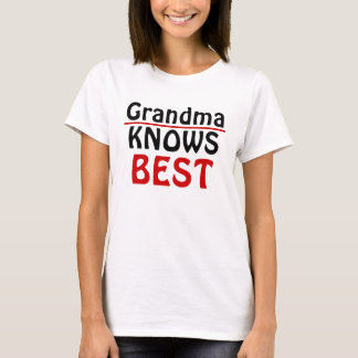 Grandma Knows best one T-Shirt