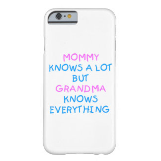 Grandma knows everything | Mother's Day Gift Barely There iPhone 6 Case