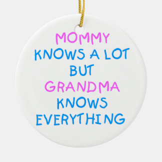 Grandma knows everything | Mother's Day Gift Round Ceramic Decoration