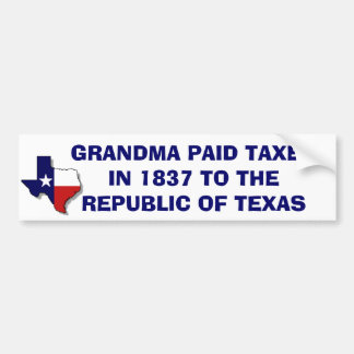 GRANDMA PAID TAXES IN 1837 BUMPER STICKER