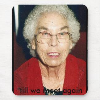 """Grandma, """"till we meet again mouse pad"""