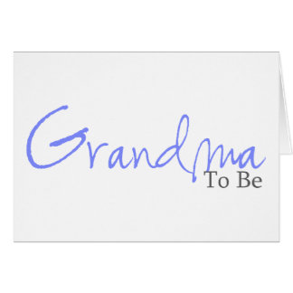 Grandma To Be (Blue Script) Card