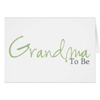 Grandma To Be (Green Script) Card