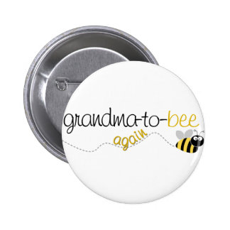 Grandma to Bee Again T-shirt 6 Cm Round Badge