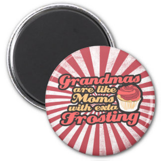 Grandmas are Moms with Extra Frosting Magnet
