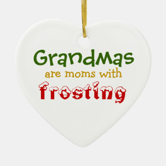 Grandmas are moms with frosting christmas ornament