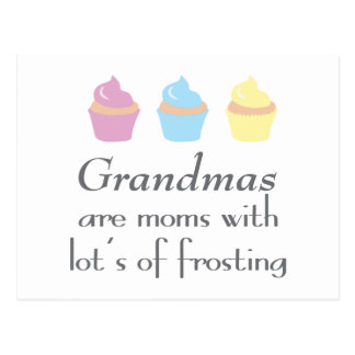 Grandmas Are Moms With Lots of Frosting Postcard