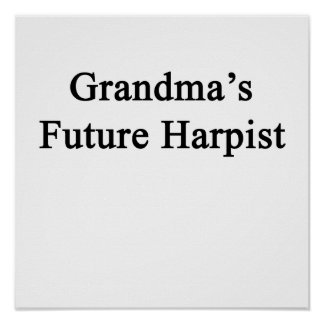 Grandma's Future Harpist Poster