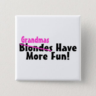Grandmas Have More Fun 15 Cm Square Badge