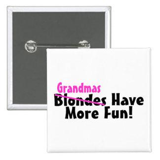 Grandmas Have More Fun 15 Cm Square Badge