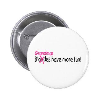 Grandmas Have More Fun 6 Cm Round Badge