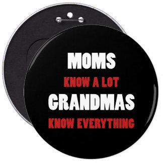 Grandmas Know Everything 6 Cm Round Badge