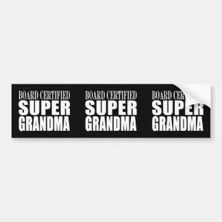Grandmother Grandmas Board Certified Super Grandma Bumper Sticker