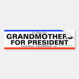 GRANDMOTHERS FOR PRESIDENT !!! - BUMPER STICKER