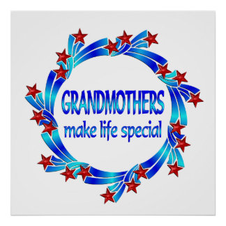 Grandmothers Make Life Special Posters