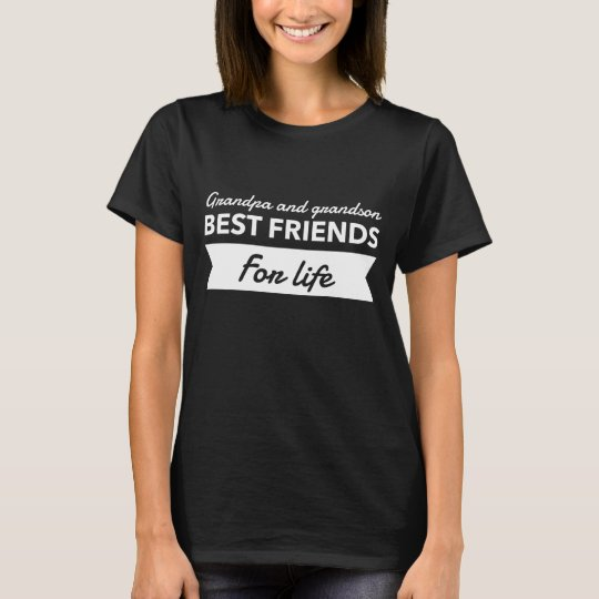 Grandpa and grandson best friends for life T-Shirt