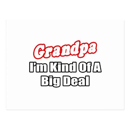 Grandpa...Big Deal Post Card