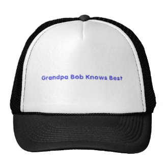 Grandpa Bob Knows Best Cap