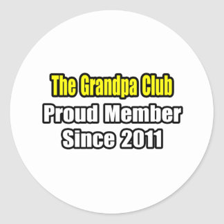 Grandpa Club .. Proud Member Since 2011 Round Sticker