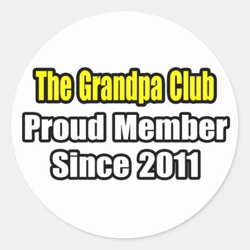 Grandpa Club .. Proud Member Since 2011 Round Stickers