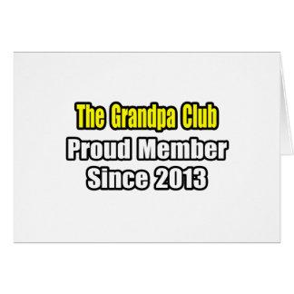 Grandpa Club .. Proud Member Since 2013 Greeting Card
