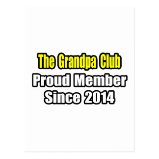 Grandpa Club Proud Member Since 2014 Post Cards