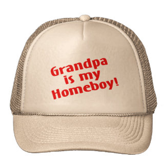 Grandpa Is My Homeboy Cap
