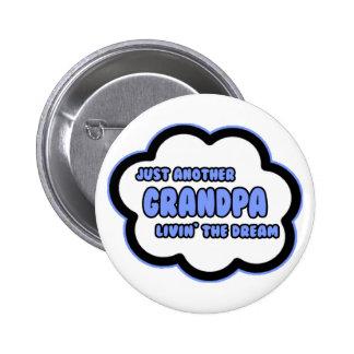 Grandpa Livin The Dream Pinback Button